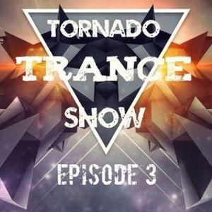 Tornado Trance Show. Episode 3.