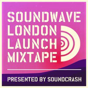 Soundcrash Presents: Soundwave - London Launch Mixtape