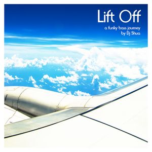 Lift Off - A Funky Bass Journey by Shua