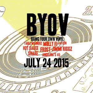 Bring Your Own Vinyl Sessions: July 2015