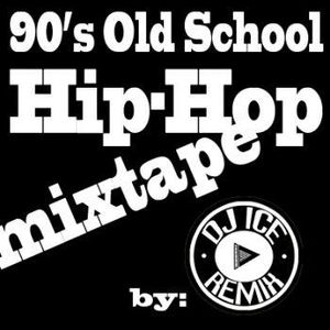 90s Old School Hip Hop Mixtape by DJ ICE