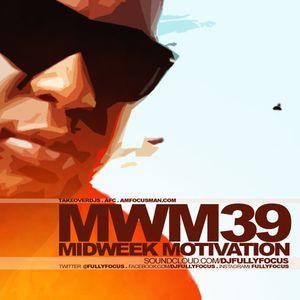 FULLYFOCUS Presents MIDWEEK MOTIVATION 39 #SummerTinz