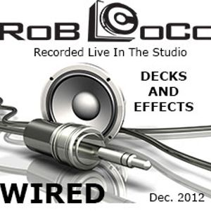 Rob LoCo - 'Wired' - Live Radio Studio Mix - December 2012