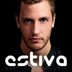 Estiva - Next Level Podcast 004