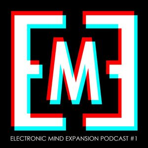 Electronic Mind Expansion Podcast 01