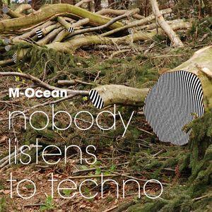 DJane M-Ocean - Nobody listens to Techno - Part 1 (2010)