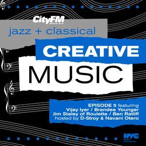 CityFM Episode 6 - Jazz + Classical = Creative Music