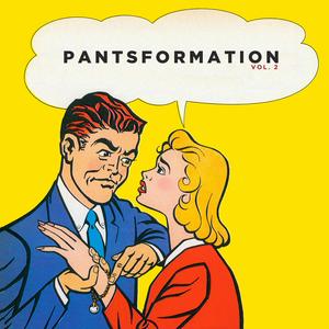 Pantsformation, Vol. 2