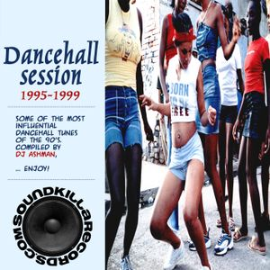 Dancehall Session 1995-1999 Mix By Dj Ashman (Soundkilla)
