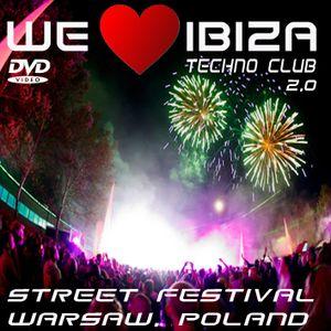 We Love ibiza - TechNO Club @ Street Festival Warsaw