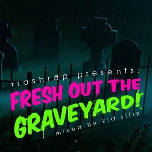 Fresh out the Graveyard (2010)