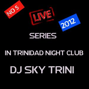 LIVE MIX SERIES NO 5 SAT MARCH 31 2012 (@ THE CLUB LIVE MIX SHOW) MIXED BY DJ SKY TRINI