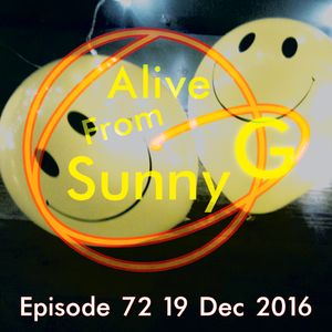 Alive From Sunny G Episode 72 19 Dec 2016 with Got Previous