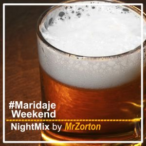 #Maridaje Weekend NightMix by MrZorton