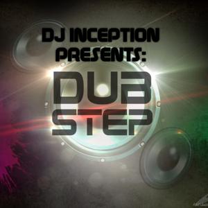 DJ Inception Presents: DUBSTEP