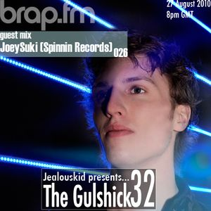jealouskid presents...The Gulshick 32 with JoeySuki (Spinnin Records)