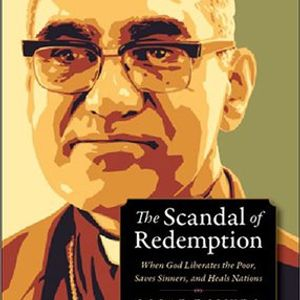 Sectarian Review #67 Oscar Romero - The Scandal of Redemption