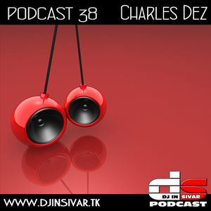 DS (DJ IN SIVAR) PODCAST 38 - CHARLES DEZ