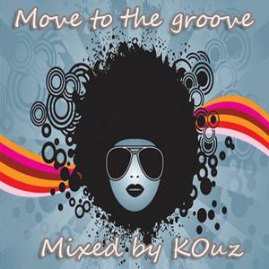 Move To The Groove - (Mixed by KOuz) - August 2012