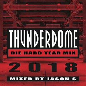 Thunderdome Die Hard Yearmix 2018