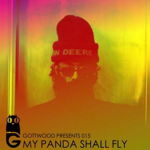 Gottwood Presents 015 - My Panda Shall Fly