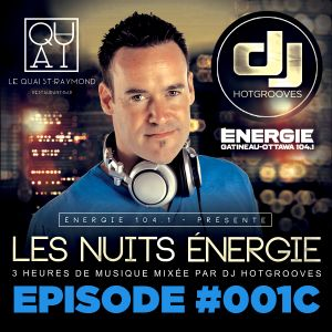 LES NUITS ENERGIE DE DJ HOTGROOVES - EPISODE #001C (28 AVRIL 2016)