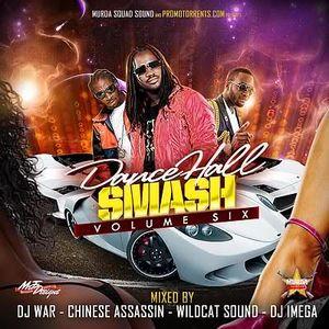 DJ War - Dancehall Smash Vol. 6 FT. Chinese Assassin, WildCat & DJ Imega
