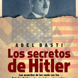 """""""Los Secretos de Hitler"""" - Abel Basti"""