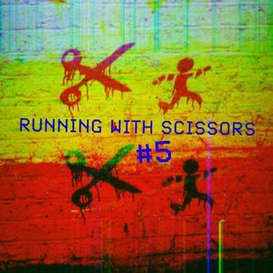 Running With Scissors #5