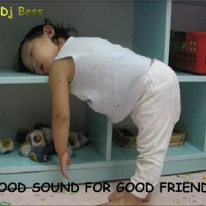 Dj Bess - Good Sound for Good Friends (2008)