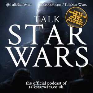 Talk Star Wars Episode 24 | A New Snoke Theory