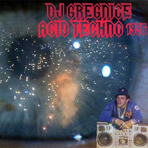 DJ GregNice - Acid Techno Mixtape 1996