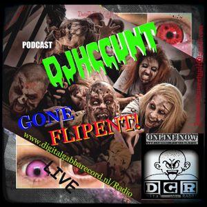 #DJHCCUNT @ D.G.R -GONE FLIPENT! LIVE PODCAST. 999