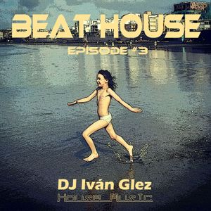 Beat House Episode #3