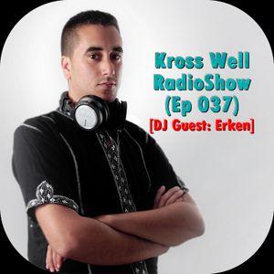 Kross Well RadioShow (Episode 037) [DJ Guest: Erken]