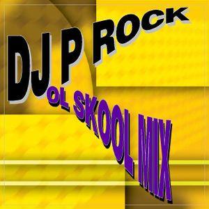 DJ P Rock OL School Mix 8
