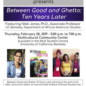 Black/Girlhood Imaginary Working Group presents  Between Good and Ghetto: Ten Years Later