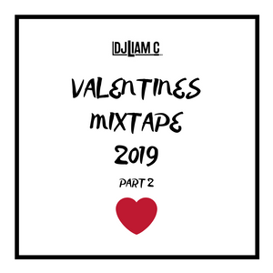 DJLiamC - Valentines Mixtape 2019 - Part 2 [R&B - Old School