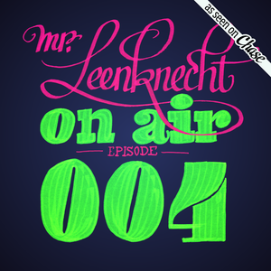 Mr. Leenknecht on air 004 (Electric Wire Hustle, Lone, Chima Anya, Richard Spaven, …)