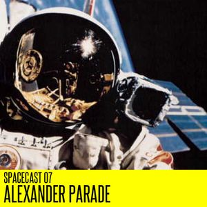Spacecast 07 : Alexander Parade