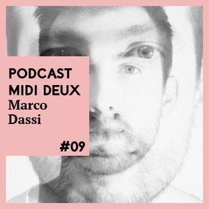 Midi Deux Podcast #9 - Marco Dassi - Can I Bum A Smoke?