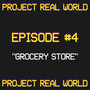 "Episode 4: ""Grocery Store"""