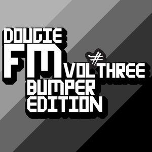 Dougie FM Vol 3 'Bumper Edition'