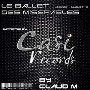 Le Ballet des Miserables - Mixed by claud.m - Aug 2013 - Casi Records