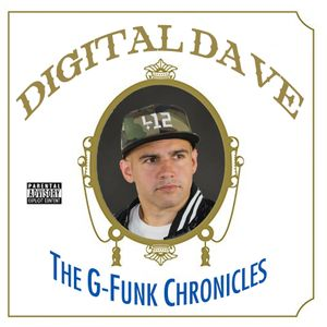 The G-Funk Chronicles - DJ Digital Dave