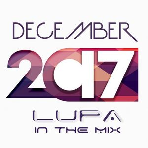 December 2017 -DJ LUPA IN THE MIX