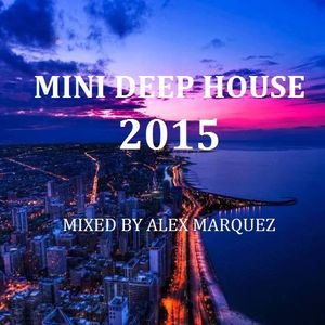 Alex Marquez - Mini Deep House 2015