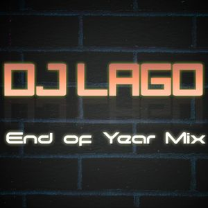 Dj Lago End of Year Mix