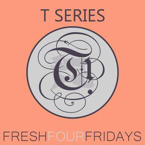 DJ Tehrani presents Fresh 4 Fridays - T Series (Episode 003)