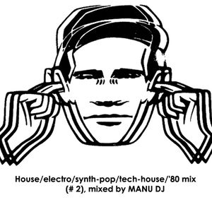 House/electro/synth-pop/tech-house/'80 mix (# 2)